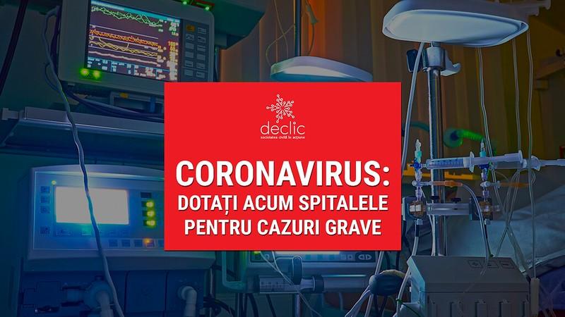Covid-19: Dotați acum spitalele pentru cazuri grave!