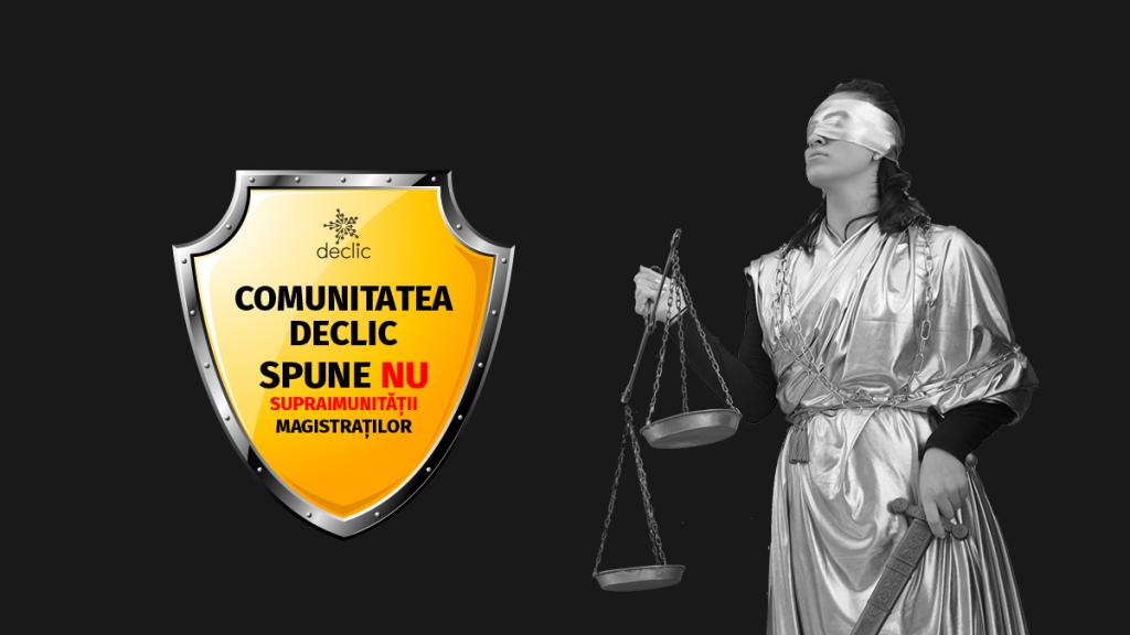Comunitatea Declic spune NU supraimunității magistraților!